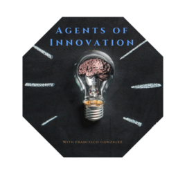 Agents of Innovation podcast Blog